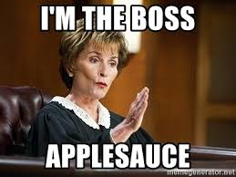 Judge Judy holding up hand with caption I'm the Boss Applesauce